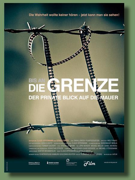 Filmplakat Bis an die Grenze - Der private Blick auf die Mauer