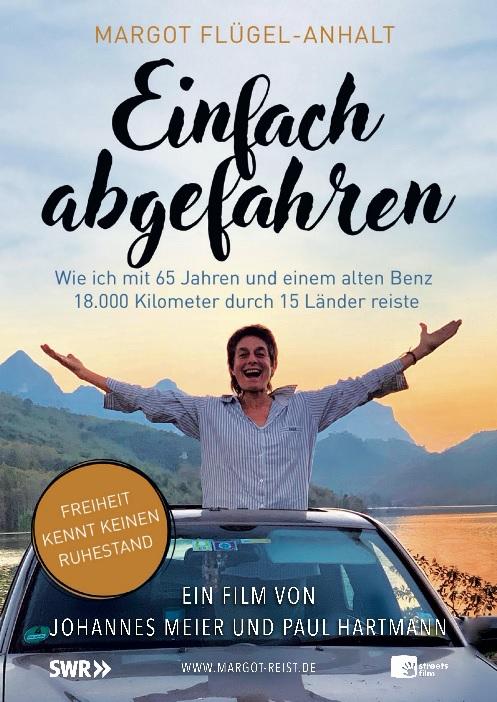 Filmplakat EINFACH ABGEFAHREN - Wie ich mit 65 und einem alten Benz 18.000 km durch 15 Länder reiste
