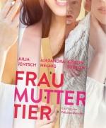 Filmplakat FRAU MUTTER TIER