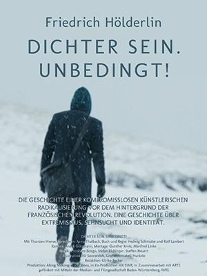 Filmplakat Friedrich Hölderlin: DICHTER SEIN, UNBEDINGT!