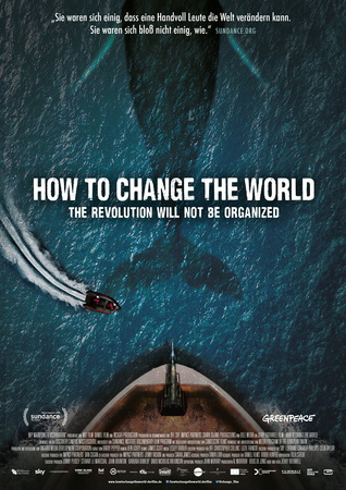 Filmplakat HOW TO CHANGE THE WORLD - Die Gründung von GREENPEACE