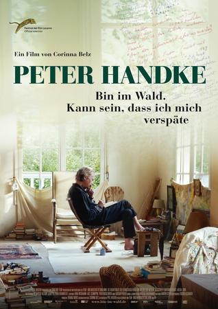 Filmplakat PETER HANDKE - Bin im Wald. Kann sein, dass ich mich verspäte...