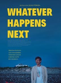 Filmplakat WHATEVER HAPPENS NEXT