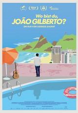 Filmplakat Wo bist du, João Gilberto?
