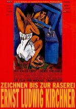 Filmplakat Zeichnen bis zur Raserei: Ernst Ludwig Kirchner