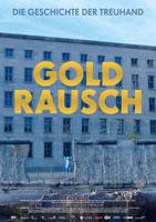 Filmplakat Goldrausch - Die Geschichte der Treuhand